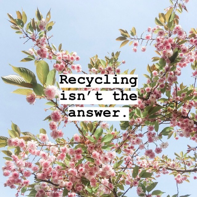 Why low waste? Part 2: Recycling isn't the answer