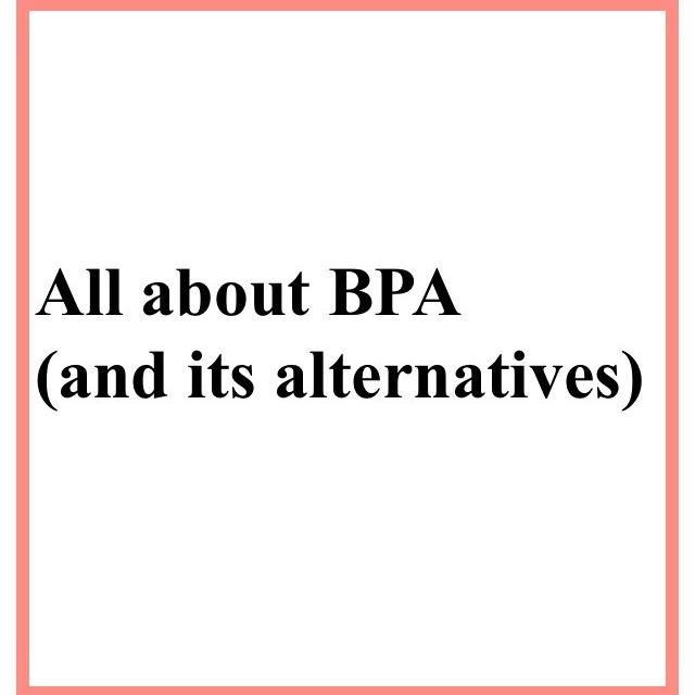 All about BPA (and its alternatives)