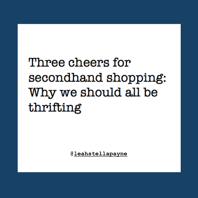 Three cheers for secondhand shopping: Why we should all be thrifting