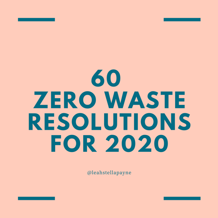 60 Zero Waste Resolutions for 2020