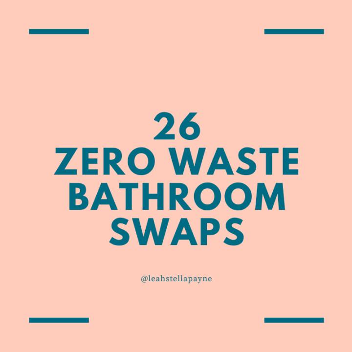 26 zero waste bathroomswaps